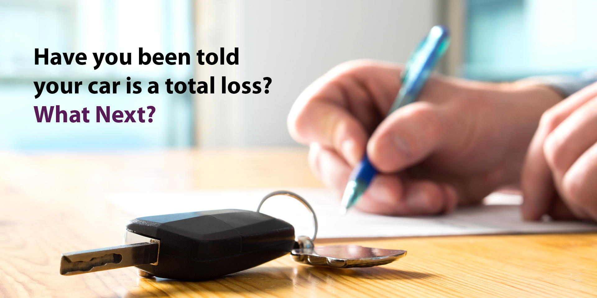 What should you do if your car is declared a total loss?