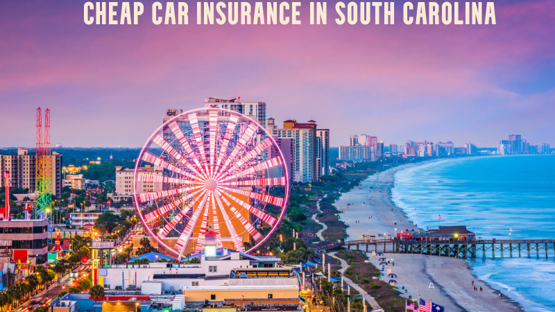 Cheap car insurance in South Carolina