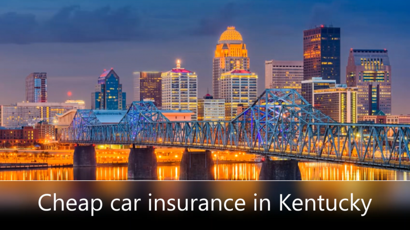 Cheap car insurance in Kentucky