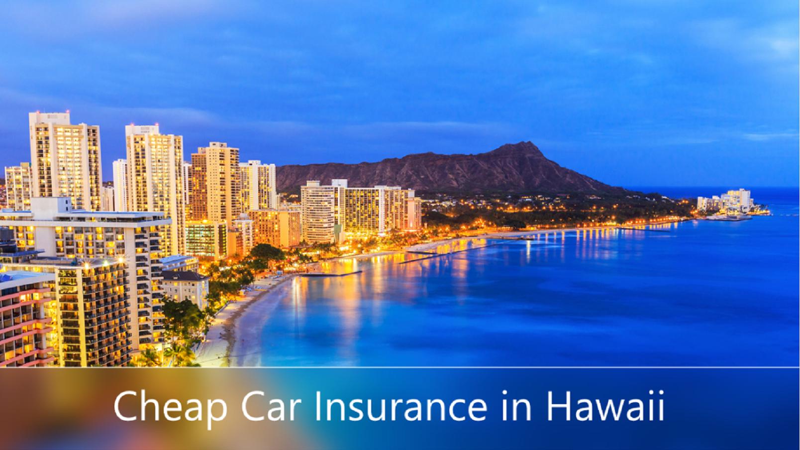 Cheap car insurance in Hawaii